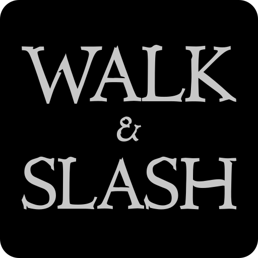 Walk and Slash